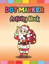 Dot Marker Activity Book: Christmas
