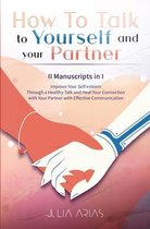 HOW TO TALK TO YOURSELF AND YOUR PARTNER (II Manuscripts in I)