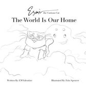 Esme the Curious Cat The World Is Our Home: Color Your Own Adventure