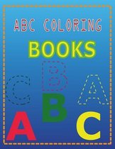 ABC Coloring Books: ABC Coloring Book for Kids Ages 2-4: Alphabet Coloring Book for Toddlers and Preschool Kids