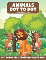 Animal Dot to Dot Book For Kids Ages 4-8: : Animals Dot to Dot and Activity Book For Toddlers, Great Gift For Children's With Cute Animal To Color, Do
