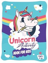 Unicorn Activity Book for Kids Ages 4-8: Beautiful and Magical Unicorn Kid Workbook Game for Learning-coloring, spot the Difference Puzzles, mazes, wo