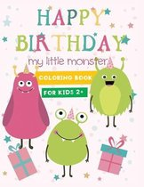 happy birthday my little monster coloring book for kids 2+