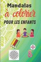 Mandalas à colorier pour les enfants: Carnet de coloriage de mandalas pour les jeunes 6pox9po Broché -32 pages