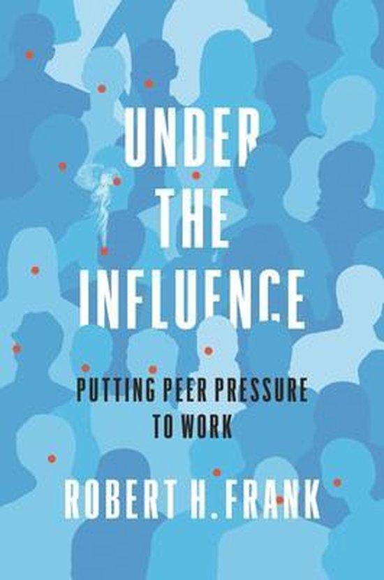 Boek cover Under the Influence van Robert H. Frank (Hardcover)