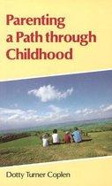 Parenting a Path Through Childhood