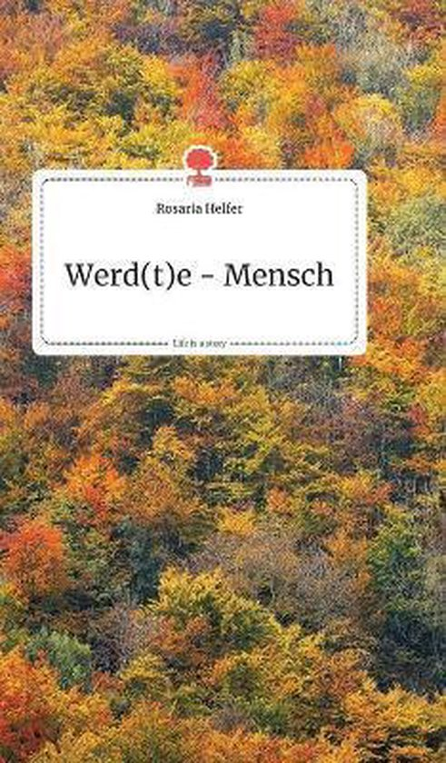 Werd(t)e - Mensch. Life is a Story - story.one
