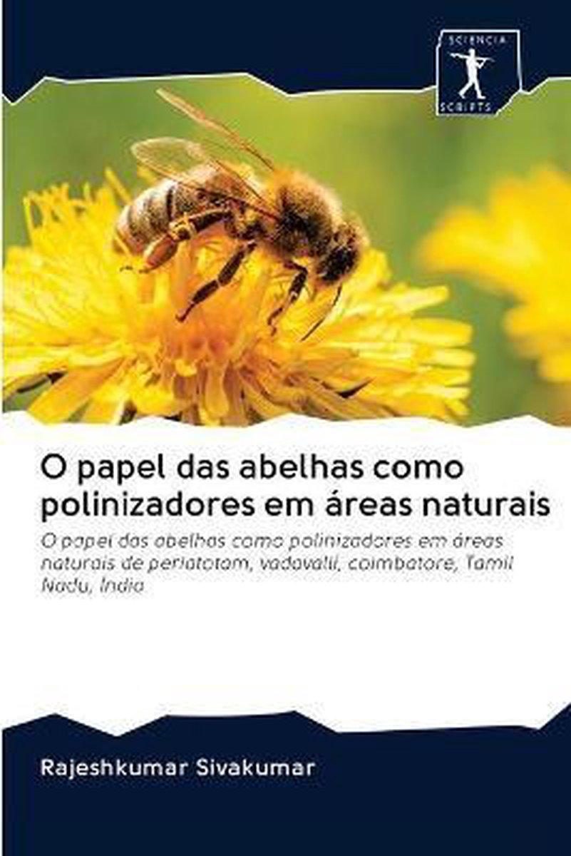 O papel das abelhas como polinizadores em areas naturais