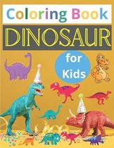 Coloring book Dinosaur for kids: Great Gift for Boys & Girls, Coloring Book for Kids & Toddlers - Childrens Activity Books - Ages 4-8,