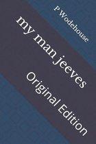 my man jeeves: Original Edition