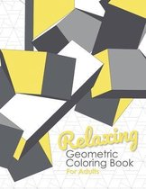 Relaxing Geometric Coloring Book for Adults: Relax and Unwind - Calming Repeating Coloring Patterns for Mindfulness