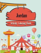 Jordan Activity Coloring Book: Fun Activities For Kids Workbook Games For Daily Learning, Coloring, Mazes, Word Search and More! matte cover, size 8,