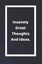 Insanely Great Thoughts And Ideas