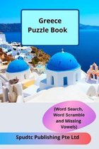 Greece Puzzle Book (Word Search, Word Scramble and Missing Vowels)