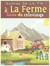 Scenes De La Vie a La Ferme Livre De Coloriage