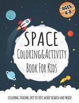 Space Coloring and Activity Book For Kids Ages 4 to 8:
