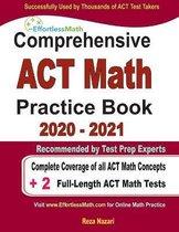 Comprehensive ACT Math Practice Book 2020 - 2021