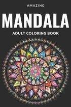 Amazing Mandalas Coloring Book for Adults