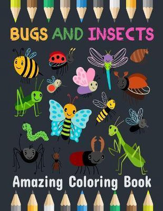 Amazing Bugs and Insects Coloring Book