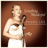 Something Wonderful: Peggy Lee Sings The Great American Songbook