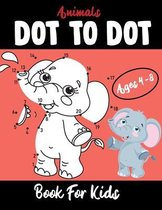 Animals Dot To Dot Book For Kids Ages 4-8