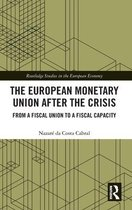 The European Monetary Union After the Crisis
