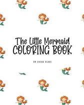 The Little Mermaid Coloring Book for Children (8x10 Coloring Book / Activity Book)