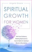 Omslag Spiritual Growth for Women: Self-Care Guidance, Beating Depression & Secret Habits for Spiritual Blocks & Boundaries