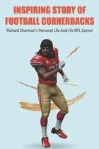Inspiring Story Of Football Cornerbacks: Richard Sherman's Personal Life And His NFL Career