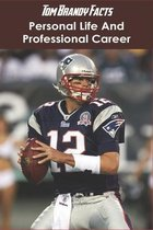 Tom Brandy Facts: Personal Life And Professional Career