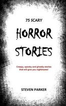75 Scary Horror Stories