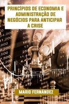 Principios de Economia E Administracao de Negocios Para Antecipar a Crise
