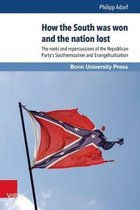 How the South was won and the nation lost