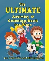 The Ultimate Activity and Coloring Book for Kids
