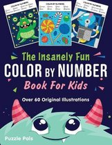 The Insanely Fun Color By Number Book For Kids