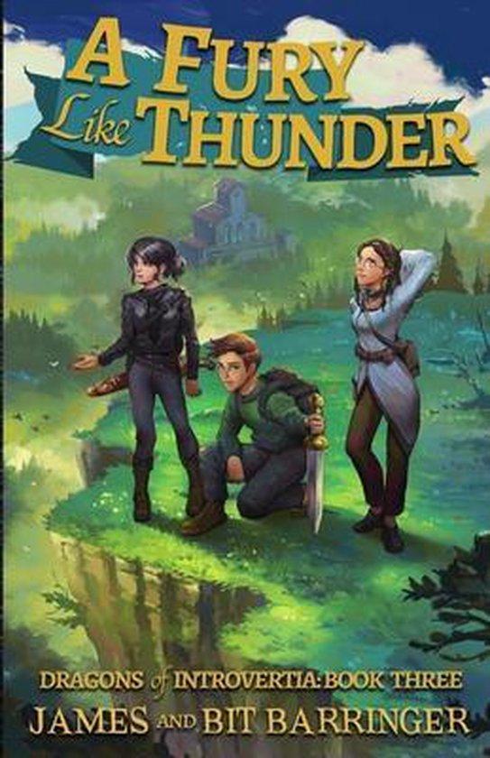 A Fury Like Thunder (Dragons of Introvertia Book Three)