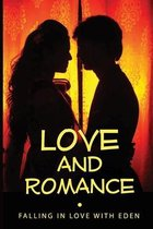 Love And Romance: Falling In Love With Eden