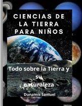 Ciencias de la Tierra Para Ninos