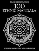 100 Ethnic Mandalas Coloring Book For Adults