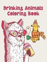 Drinking Animals Coloring Book: Drinking Animals Coloring Book For Adults Relaxation