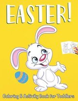Easter Coloring and Activity Book for Toddlers: Easter Coloring and Activity Book for Toddlers 2-8