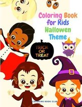Coloring Book for Kids - Halloween Theme: A Coloring Book with Cute Spooky Scary Things Such as Witches, Haunted Houses and More