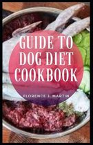 Guide to Dog Diet Cookbook