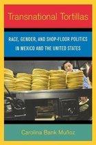 Transnational Tortillas