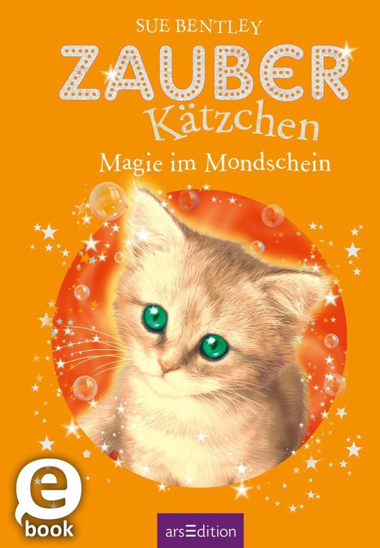 Boek cover Zauberkätzchen - Magie im Mondschein van Sue Bentley (Onbekend)