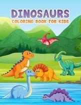 Dinosaurs Coloring Book For Kids: Fantastic Dinosaur Coloring Book for Boys, Girls, Toddlers, Preschoolers, Kids 2-8