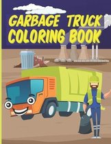 Garbage Truck Coloring Book: Garbage Truck Coloring Book for kids