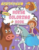 Horse Coloring Book for Girls Ages 8-12: Coloring and Drawing Pages for Kids Who Love Cute Ponies and Horses, Activity Book for Children
