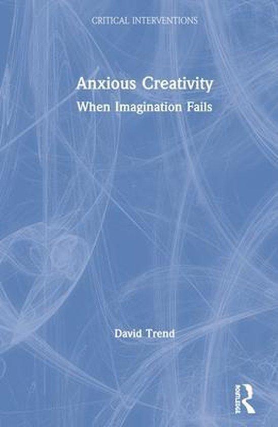 Boek cover Anxious Creativity van David Trend