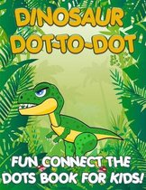 Dinosaur Dot to Dot for Kids: Fun Connect the Dots Coloring Book
